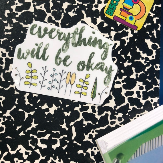 Everything Will Be Okay Self Care Stickers Positive Quotes Etsy