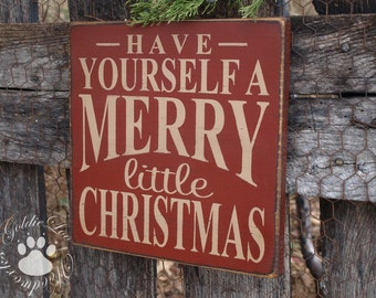 Have Yourself A Merry Little Christmas wall sign, Typography Word Art , Primitive, Folk Art