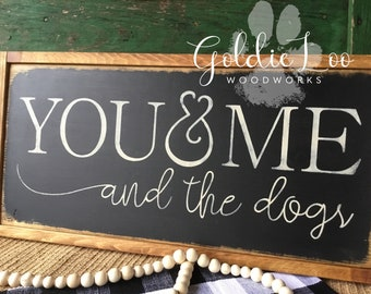 You & Me and The Dogs, wood sign