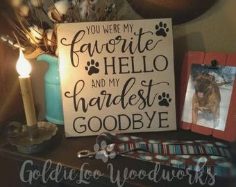 You Were My Favorite Hello, Wood Sign, Word Art