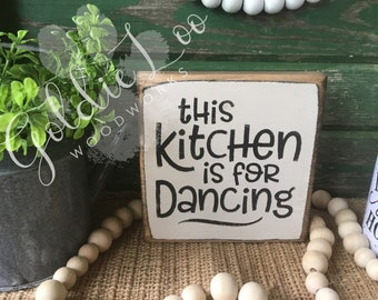 This Kitchen was made for Dancing, Farmhouse, Rustic, Wood sign