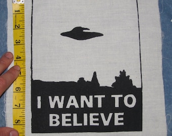 I Want To Believe - X-files Patch, Large Back Patch - Black Natural White Canvas - Wanna xfiles x-files alien ufo spacecraft Beleive Belive