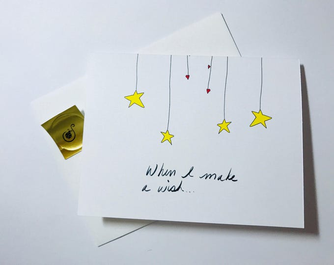 Every time i make a wish, youre always in it,  love card, made on recycled paper, comes with envelope and seal