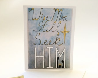 Wise Men Still Seek Him, Christian Christmas Card, from my watercolor, made on recycled paper, comes with envelope and seal