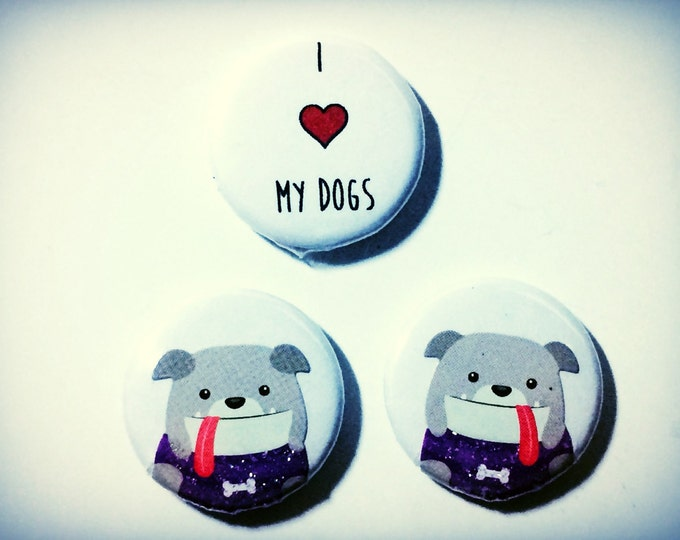 Bulldog Magnets, Bulldog Magnet, Bulldog Pin, Bulldog Button, I Love My Dog, set of 3, 1 inch magnet or pin back buttons, brooch