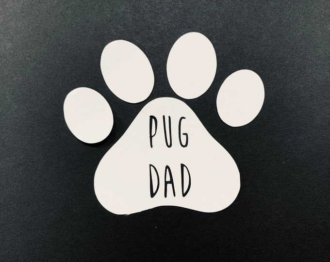 Pug Dad Decal, Pug Decal, permanent Decal, other sizes available, Locker Decal, Locker Decoration