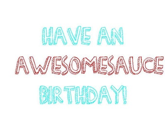 Have an Awesomesauce Birthday Card, red, light blue card made on recycled paper, comes with envelope and seal