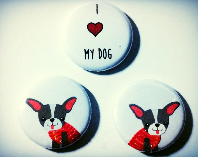 Boston Terrier Magnets, I Love My Dog, Boston Terrier Buttons, Set Of Three, made on recycled paper, choose text, brooch