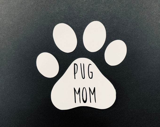Pug Mom Decal, Pug Decal, permanent Decal, other sizes available, Locker Decal, Locker Decoration
