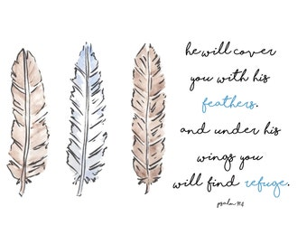 PRINTABLE He will cover you with his feathers and under his wings you will find refuge Psalm 91:4 Downloadable image Christian Art
