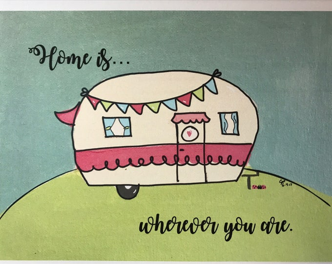 Camper Art, Home is wherever you are, Happy Camper