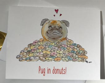 Pug Birthday Card, Pug in donuts, doodle, made on recycled paper, comes with envelope and seal