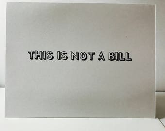 This is not a bill, funny love and hugs card, made on recycled paper, comes with envelope and seal