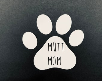 Mutt Mom Decal, Mutt Decal, permanent Decal, other sizes available, Locker Decal, Locker Decoration