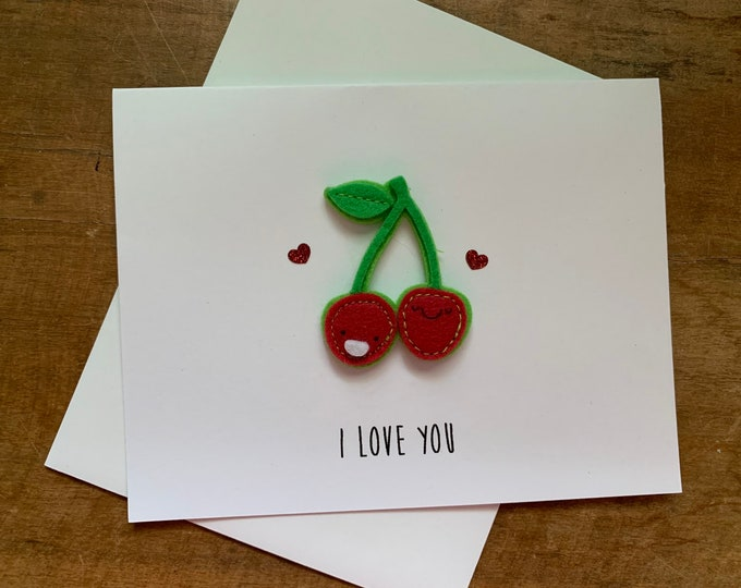 I love you Cherry Much, One of a kind pun Card, made on recycled paper, comes with envelope and seal