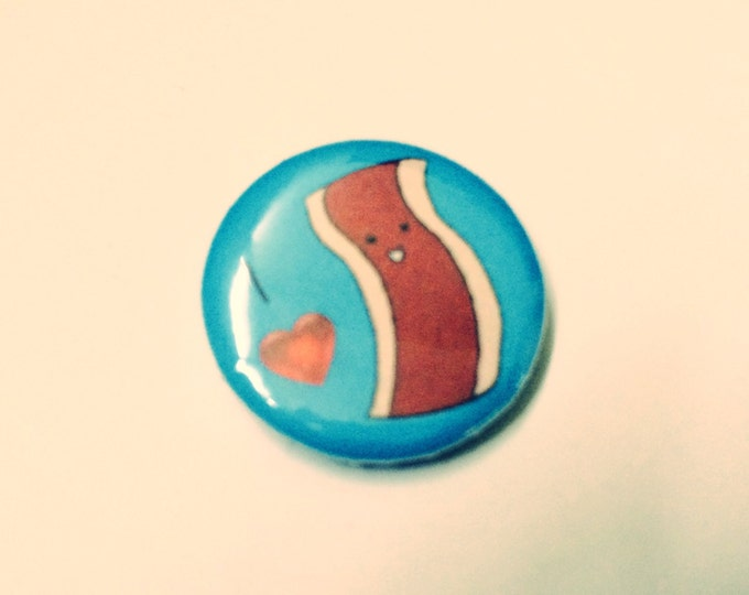 """Bacon Pin, Bacon Magnet, I love Bacon Pin Back Button or Magnet, 1"""" of my bacon doodle, bacon brooch"""
