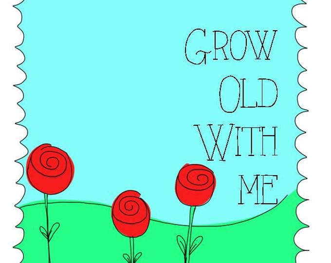 Grow Old With me, The Best is Yet to be, drawing, illutration anniversary, valentines day card, recycled paper comes with envelope and seal