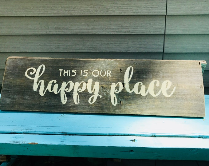 This is our Happy Place Reclaimed Wood Sign