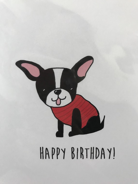 Boston Terrier Birthday Card Birthday Card From The Dog Made Etsy