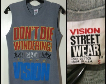 1980s Vision Street Wear Skateboard Don't Die Wondering cut-off sleeveless Muscle Tee T-shirt size Small 17x25.5 faded Gray worn all cotton