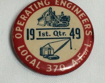 1949 Operating Engineers Local 370 AF of L pin pinback button  badge American Union 1.5 inch USA