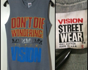 1980's Vision Street Wear Skateboard Don't Die Wondering cut-off sleeveless Muscle Tee T-shirt size Small 17x25.5 faded Gray worn all cotton