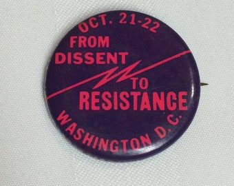 October 21 1967 March on the Pentagon Washington DC Dissent to Resistance pin pinback button National Mobilization to End War in Vietnam