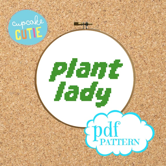 Plant Lady Pdf Pattern Cross Stitch Quote Plant Lover Gift Etsy