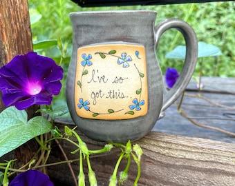 Empowerment Mug: I've So Got This