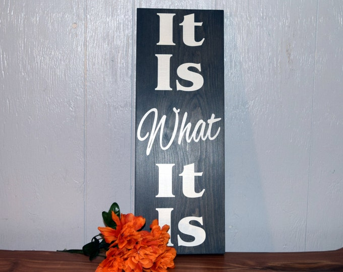 Featured listing image: It Is What It Is wooden sign, hand painted sign, custom sign