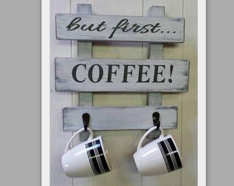 but first COFFEE! cute coffee sign, coffee mug holder, coffee mug rack