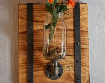 Mason Jar Wall Sconce,Industrial Sconce,  Rustic Wall Sconce, Rustic Vase, Wall Vase, Mason Jar Vase