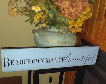 Be Your Own Kind Of Beautiful Painted Wooden sign