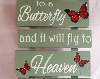 Whisper I Love You to a Butterfly and it will fly to Heaven to deliver your message, Butterfly sign, pallet sign style