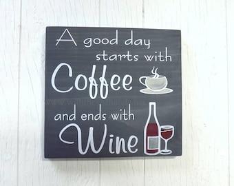 Coffee Wine Sign, Coffee serenity prayer, a good day starts with coffee, Coffee keep me going