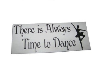 There's Always Time to Dance sign
