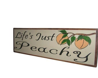 Life's Just Peachy Hand Painted Wooden Sign