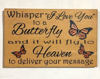 Whisper I love you to a butterfly, Butterfly sign, Butterfly Heaven