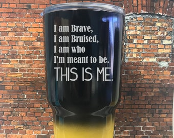 I am Brave, I am Bruised I am who I'm meant to be. This is me. // This is me mug // Greatest Showman travel mug // PT Barnum //