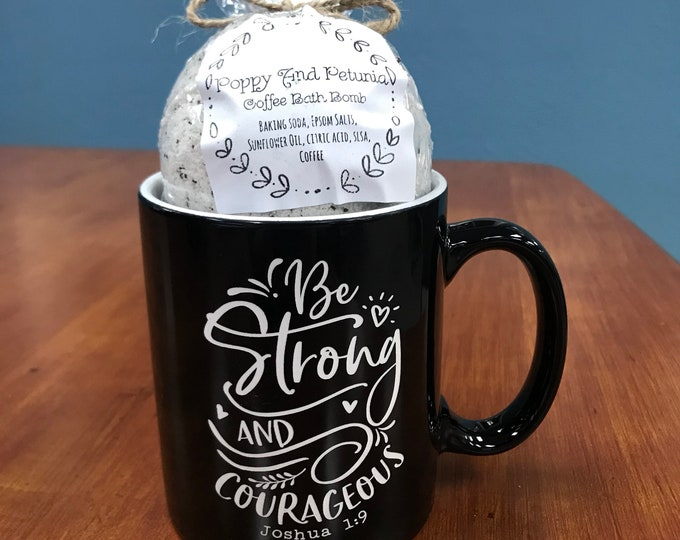 Featured listing image: Be strong and courageous coffee gift set , bath bomb and mug, Grace Upon Grace, Engraved coffee cup, Coffee Mug,