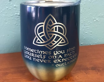 Outlander Inspired wine tumbler, Engraved Powder coated Tumbler, claire fraser, outlander mug, duncan qoute