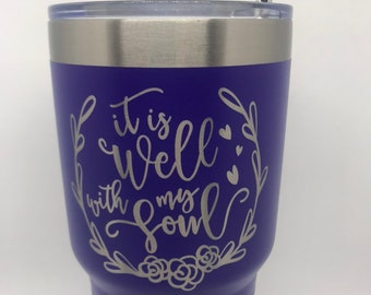 It is well with my soul tumbler, personalized Powder Coated Stainless Steel Tumbler Rambler Scripture, Christian Gift, Bible Verse