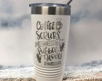 Nurse Life Travel mug,  Coffee scrubs & rubber glovers, fun funny humor nurse life syringe,  20oz tumbler with straw, scrubs, coffee