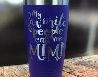 My Favorite people Call me MiMi Travel mug, Grandma Tumbler, Coffee mug, Grandkids names