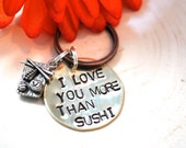 I Love You More than Sushi Hand Stamped Metal Keychain