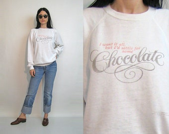 I'd Settle for Some Chocolate Oversized Sweatshirt / Vintage 70s White Cotton Blend Chocolate Lovers Sweatshirt / 1970s White Sweatshirt