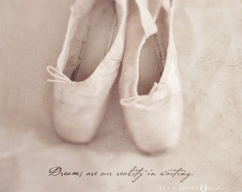 Ballet Pointe Shoe Photo Fine Art Print with Inspirational Quote, Home Decor for the Ballerina Dancer, Dance Art, Pink Ballet Shoe Print