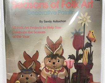 Seasons of Folk Art Decorative Painting By Sandy Aubuchon Tole Painting Seasonal Decorations DIY Book Vintage Craft Supply