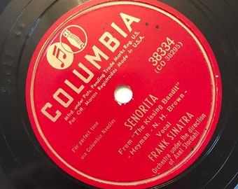 If I Steal A Kiss; Senorita by Frank Sinatra 1940s Vintage Music 78 Columbia Record 10 inch Shellac Disc 38334 A