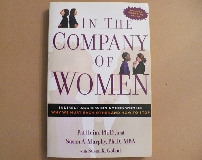 NEW In the Company of Women : Indirect Aggression Among Women by Pat Heim